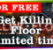 Killing floor for free