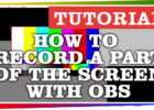How Record a Part of the Screen with OBS and a frame